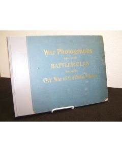 Original Photographs Taken on the Battlefields During the Civil War of the United States.