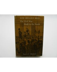 One Million Men: The Civil War Draft in the North.