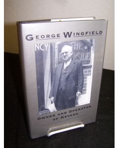 George Wingfield; Owner and Operator of Nevada.