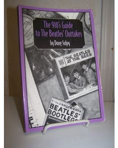 The 910's Guide to the Beatles' Outtakes.:
