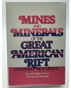 Mines and Minerals of the Great American Rift (Colorado-New Mexico).