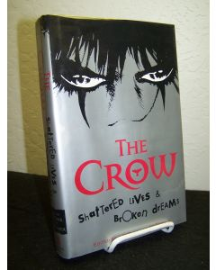 The Crow: Shattered Lives and Broken Dreams.