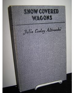 Snow Covered Wagons: A Pioneer Epic, The Donner Party Expedition 1846-1847.