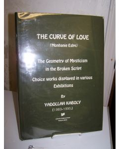 The Curve of Love (Monhanie Eshq): The Geometry of Mysticism in the Broken Script.