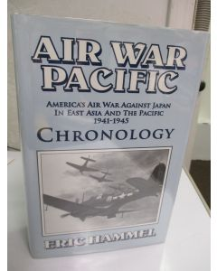 Air War Pacific Chronology: America's Air War Against Japan in East Asia and the Pacific 1941-1945.