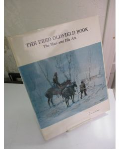 The Fred Oldfield Book: The Man and His Art.