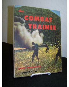 "The Combat Trainee: Camp Pendleton, California - Company ""A""."