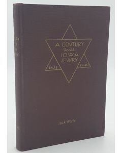 A Century With Iowa Jewry: As Complete a History as Could Be Obtained of Iowa Jewry from 1833 through 1940.