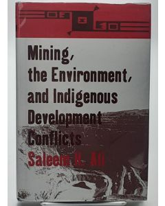 Mining, the Environment, and Indigenous Development Conflicts.