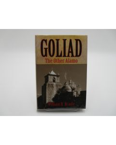 Goliad: The Other Alamo. (Signed).
