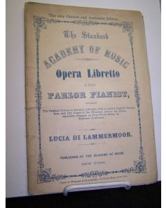 Lucie De Lammermoor; A Grand Opera, In Three Acts.