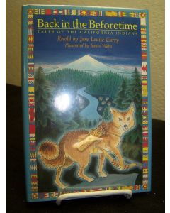 Back in the Beforetime: Tales of the California Indians.