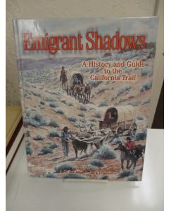 Emigrant Shadows: A History and Guide to the California Trail.