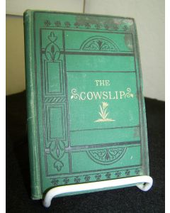 The Cowslip; Or, More Cautionary Stories in Verse.