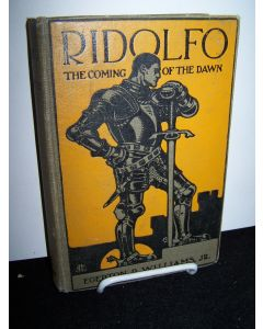 Ridolfo: The Coming of the Dawn, A Tale of the Renaissance.