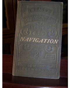 The Sailors' Sea-Book. Rudimentary Treatise on Navigation: Part I. How to Keep the Log and Work It Off; Part II. On Finding the Latitude and Longitude.