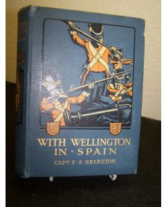 With Wellington in Spain: A Story of the Peninsula.