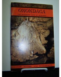 Onondaga: The Mammoth Cave of Missouri; Discovery, History and Development.