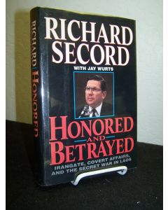 Honored and Betrayed: Irangate, Covert Affairs and the Secret War in Laos.