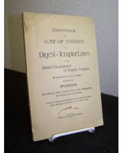 Constitution and Code of Statutes and Digest of Templar Laws of the Grand Encampment of Knights Templar......