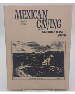 Mexican Caving of the Southwest Texas Grotto 1966-1971.