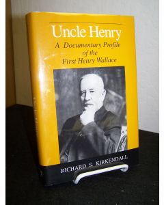 Uncle Henry: A Documentary Profile of the First Henry Wallace.