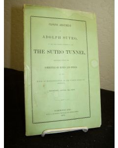 Closing Argument of Adolph Sutro on the Bill Before congress to Aid the Sutro Tunnel.