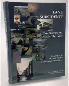 Land Subsidence Case Studies and Current Research: Proceedings of the Joseph F. Poland Symposium on Land Subsidence.
