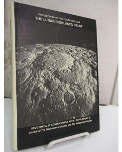 Proceedings of the Conference on the Lunar Highlands Crust, Houston, Texas, November 14-16, 1979.