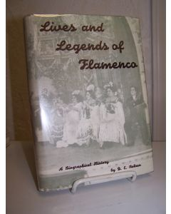Lives and Legends of Flamenco: a Biographical History.