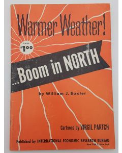 Warmer Weather! ...Boom in North.
