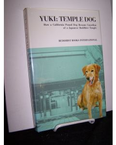 Yuki: Temple Dog: How a California Pound Dog Became Guardian of a Japanese Buddhist Temple.