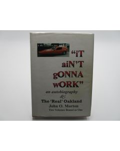 """It Ain't Gonna Work"" an Autobiography & The ""Real"" Oakland.  (Signed)"