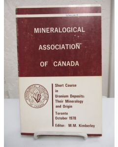 Short Course in Uranium Deposits: Their Mineralogy and Origin.