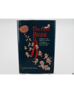 The One Rose, Mother of the Immortal Kewpies: A Biography of Rose O'Neill and the Story of Her Work.