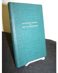 Philosophical Writings of Percy Williams Bridgman: The Nature of Physical Theory and The Nature of Some of Our Physical Concepts.