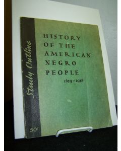 Study Outline, History of the American Negro People 1619-1918.