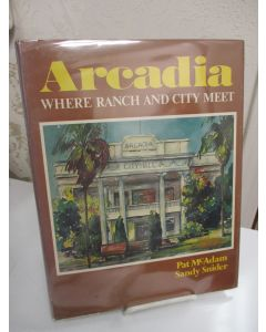 Arcadia: Where Ranch and City Meet.