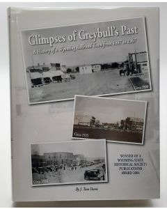 Glimpses of Greybull's Past: A History of a Wyoming Railroad Town from 1887 to 1967.