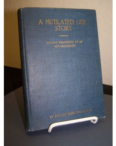 A Mutilated Life Story: Strange Fragments of an Autobiography.