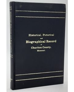 Historical, Pictorial and Biographical Record of Chariton County, Missouri.