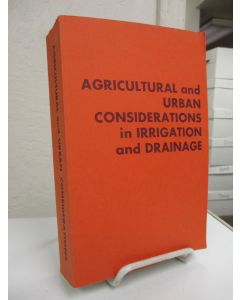 Agricultural and Urban Considerations in Irrigation and Drainage.