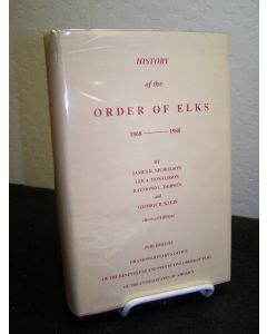 History of the Order of Elks 1868-1988.