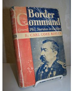 Border Commander: General Phil Sheridan in the West.