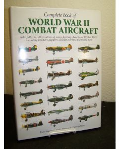Complete Book Of World War II Combat Aircraft 1933-1945.