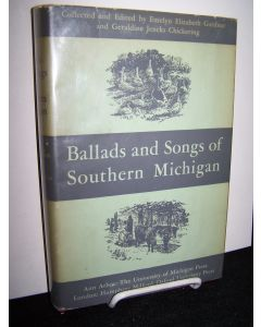 Ballads and Songs of Southern Michigan.