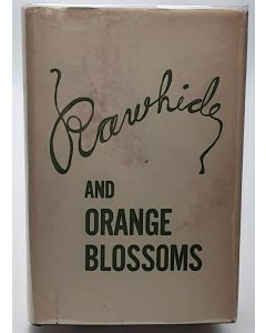 Rawhide and Orange Blossoms: Stories and Sketches of Early Orange County.