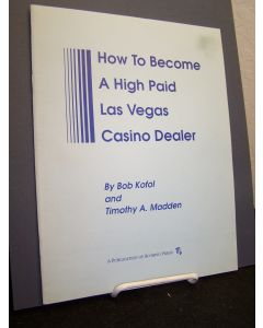 How to Become a High Paid Las Vegas Casino Dealer.