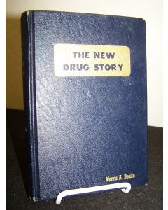 The New Drug Story: A Factological History of America's $10,000,000,000 Drug Cartel......