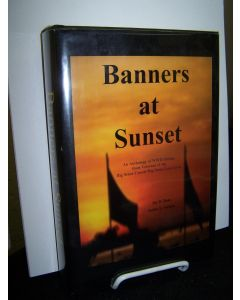 Banners at Sunset: An Anthology of WWII Stories from Veterans of the Big Stone County/ Big Stone Lake Area.